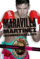 Maravilla Martínez. El hombre detrás del campeón