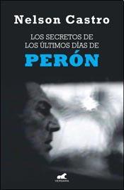 Los secretos de los últimos días de Perón